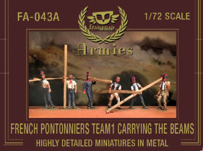 FA-043A French Pontonniers Team 1 : Carrying the beams 1/72